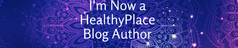 I'm Now a HealthyPlace Blog Author